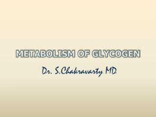 METABOLISM OF GLYCOGEN