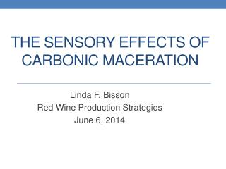 The Sensory Effects of Carbonic Maceration
