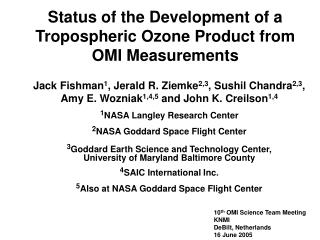 Status of the Development of a Tropospheric Ozone Product from OMI Measurements