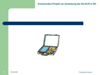 Ausgangslage Zentrale Elemente der EU-DLR
