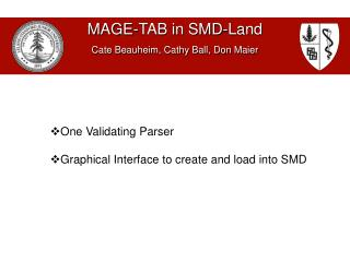 MAGE-TAB in SMD-Land Cate Beauheim, Cathy Ball, Don Maier