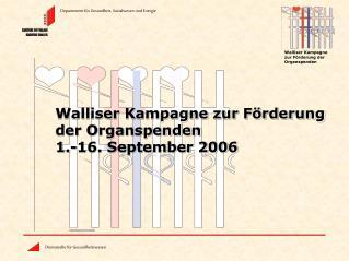 Walliser Kampagne zur Förderung der Organspenden  1.-16. September 2006