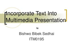 Incorporate Text Into Multimedia Presentation