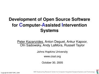 Development of Open Source Software for  C omputer- A ssisted  I ntervention Systems