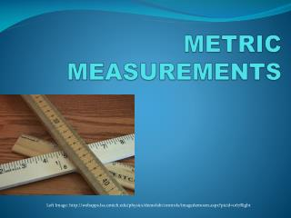 METRIC MEASUREMENTS