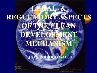 LEGAL  & REGULATORY ASPECTS OF THE CLEAN DEVELOPMENT MECHANISM
