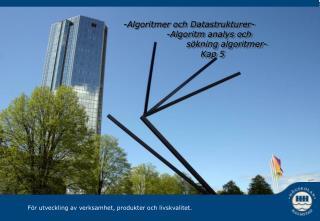 -Algoritmer och Datastrukturer-                -Algoritm analys och