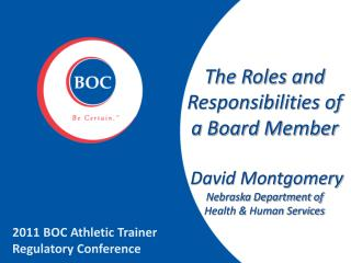 The Roles and Responsibilities of a Board Member  David Montgomery  Nebraska Department of