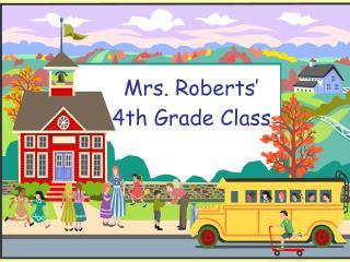 Mrs. Roberts'             4th Grade Class