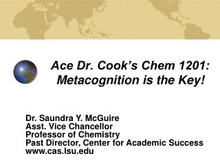 Ace Dr. Cook's Chem 1201: Metacognition is the Key!