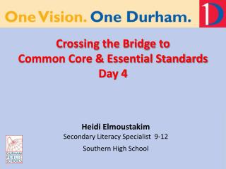 Crossing the Bridge to  Common Core & Essential Standards Day 4