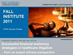 Successful financial testimony strategies in healthcare litigation   from an expert witness perspective