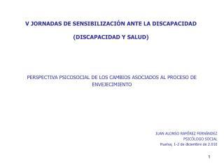V JORNADAS DE SENSIBILIZACIÓN ANTE LA DISCAPACIDAD (DISCAPACIDAD Y SALUD)