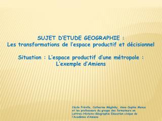 SUJET D'ETUDE GEOGRAPHIE :  Les transformations de l'espace productif et décisionnel