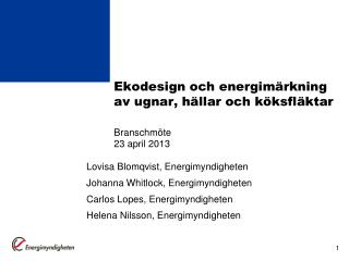 Ekodesign och energimärkning av ugnar, hällar och köksfläktar Branschmöte 23 april 2013