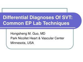 Differential Diagnoses Of SVT: Common EP Lab Techniques