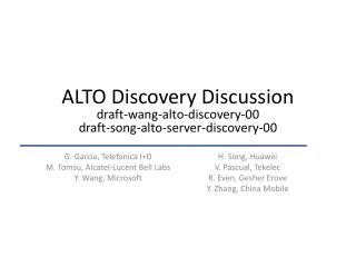 ALTO Discovery Discussion draft-wang-alto-discovery-00 draft-song-alto-server-discovery-00