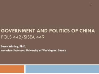 GOVERNMENT AND POLITICS OF CHINA  POLS 442/SISEA 449