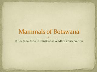 Mammals of Botswana