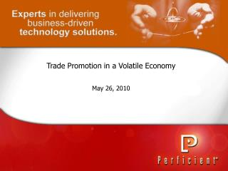 Trade Promotion in a Volatile Economy May 26, 2010