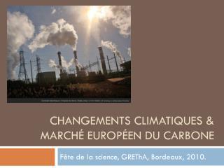 Changements Climatiques & Marché Européen du carbone