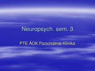 Neuropsych. sem. 3