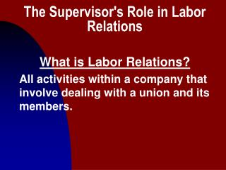 The Supervisor's Role in Labor Relations