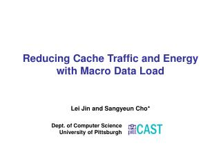 Reducing Cache Traffic and Energy with Macro Data Load