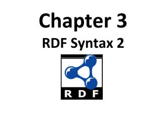 Chapter 3 RDF Syntax 2