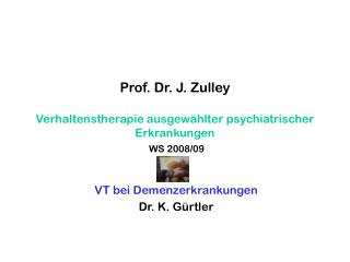 Prof. Dr. J. Zulley Verhaltenstherapie ausgewählter psychiatrischer Erkrankungen WS 2008/09