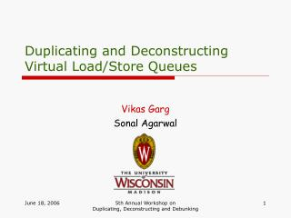 Duplicating and Deconstructing Virtual Load/Store Queues