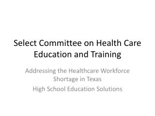 Select Committee on Health Care Education and Training