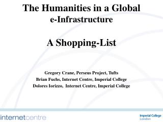 The Humanities in a Global  e-Infrastructure A Shopping-List