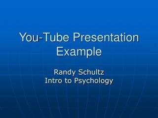 You-Tube Presentation Example
