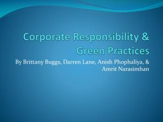 Corporate Responsibility &  Green Practices