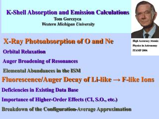 K-Shell Absorption and Emission Calculations Tom Gorczyca Western Michigan University