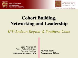 Cohort Building,  Networking and Leadership IFP Andean Region & Southern Cone