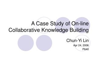 A Case Study of On-line Collaborative Knowledge Building