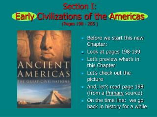 Section I:  Early Civilizations of the Americas  (Pages 198 - 205 )