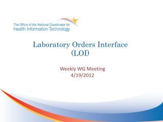 Laboratory Orders Interface (LOI)
