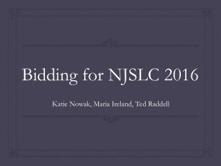 Bidding for NJSLC 2016