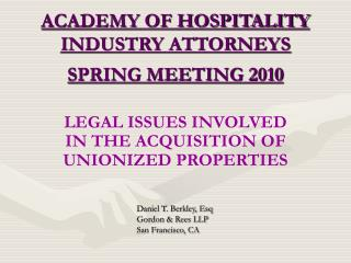ACADEMY OF HOSPITALITY INDUSTRY ATTORNEYS SPRING MEETING 2010