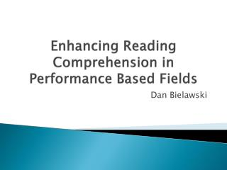 Enhancing Reading Comprehension in Performance Based Fields