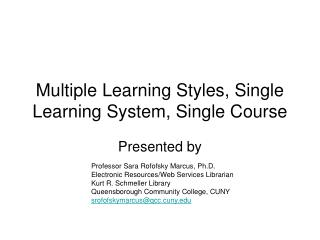 Multiple Learning Styles, Single Learning System, Single Course