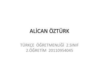 ALİCAN ÖZTÜRK