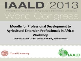 Moodle for Professional Development to Agricultural Extension Professionals in Africa: Workshop