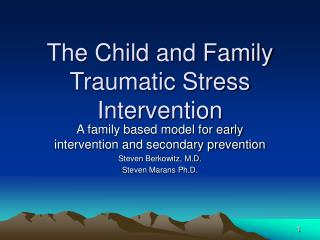 The Child and Family Traumatic Stress Intervention