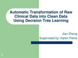 Automatic Transformation of Raw Clinical Data into Clean Data Using Decision Tree Learning