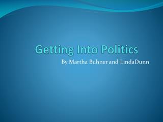 Getting Into Politics