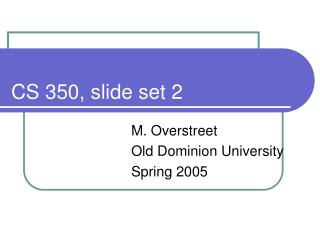 CS 350, slide set 2